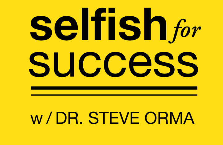 Launched! Selfish For Success Podcast 001: Why Our Notion of Selfishness is Completely Wrong & How it Limits Our Success