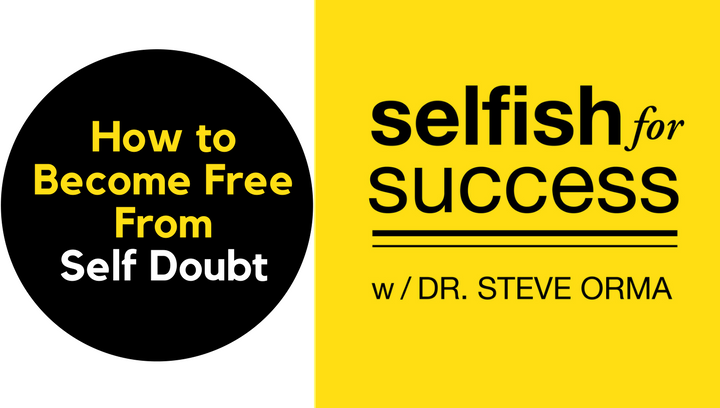 SFS 022: How to Become Free From Self Doubt (and Build Unshakeable Self Confidence)