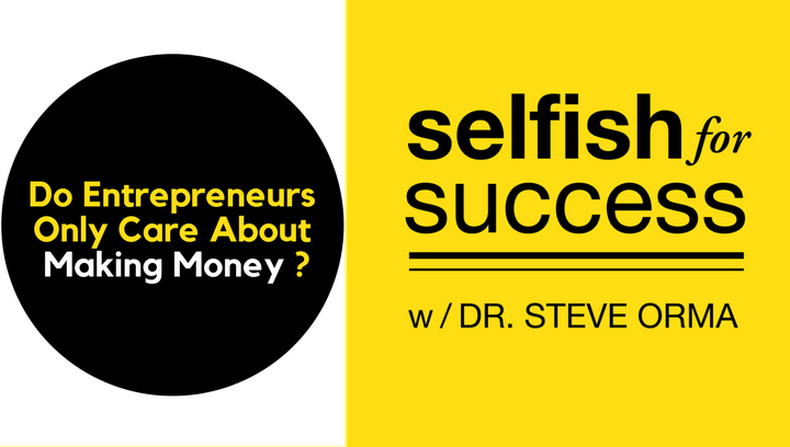 SFS 036: Do Entrepreneurs Only Care About Making Money?